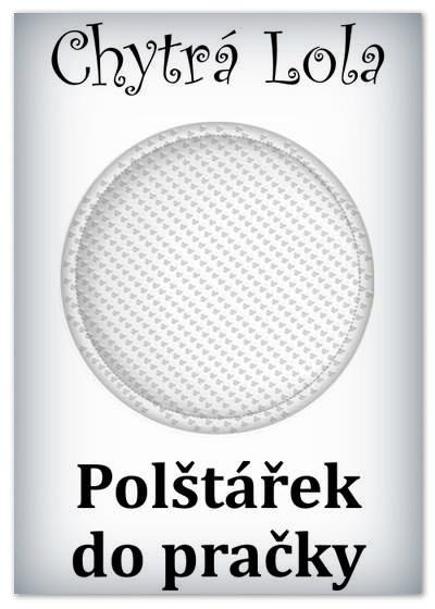 Chytrá Lola - Polštáøek do praèky