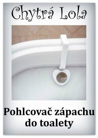 Chytrá Lola - Pohlcovaè zápachu do toalety