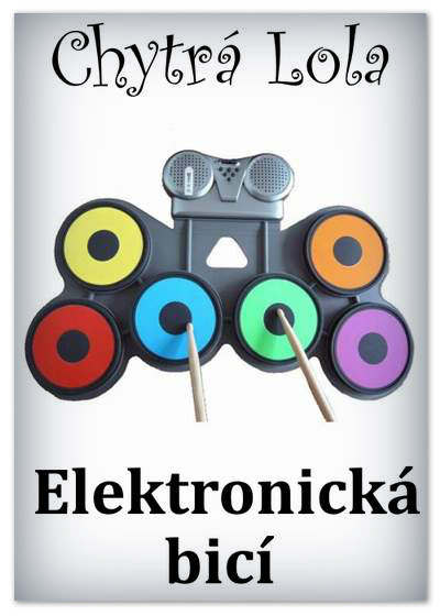 Chytrá Lola - Elektronická bicí