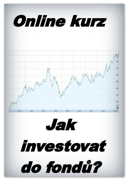 Online kurz - Jak investovat do Podílových fondù? (50% sleva)