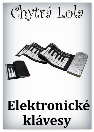 Chytrá Lola - Elektronické klávesy (EK01)